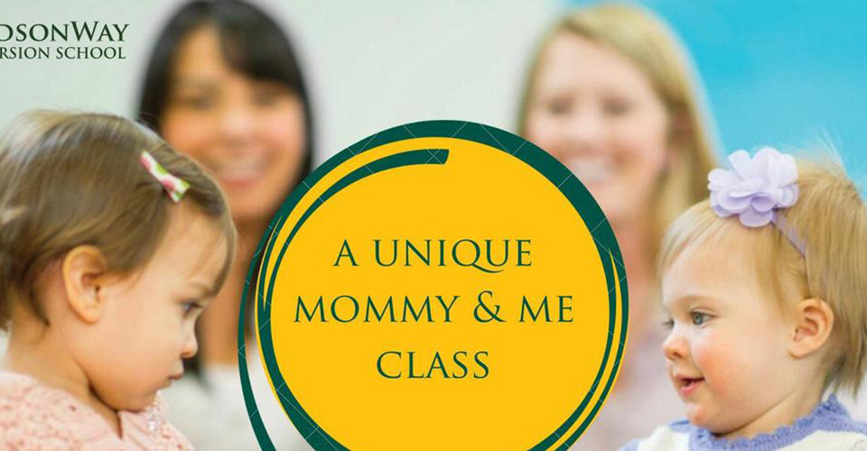 Mommy and Me classes | HudsonWay Immersion School