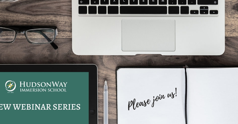 Webinar Series | HudsonWay Immersion School