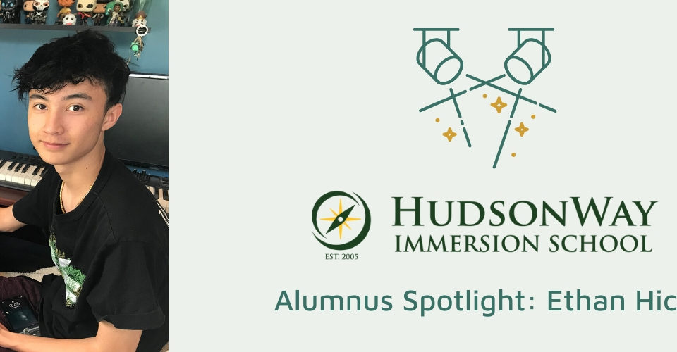 Ethan Hicks | HudsonWay Immersion School Alumnus