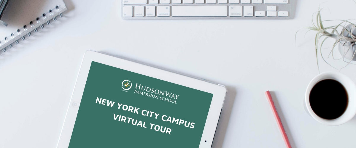 New York City Campus Virtual Tour | HudsonWay Immersion School