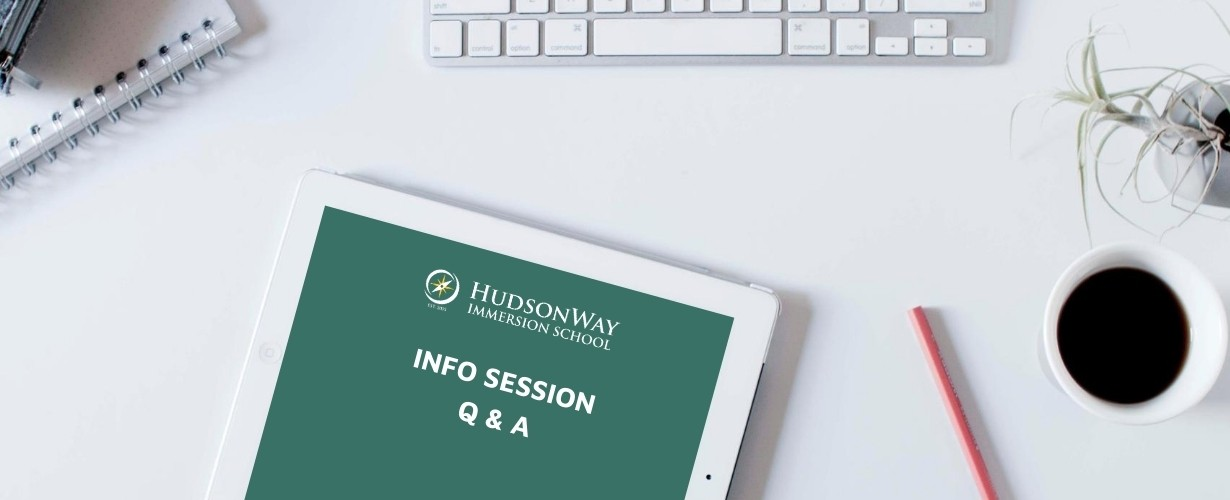 Info Session Q & A | HudsonWay Immersion School