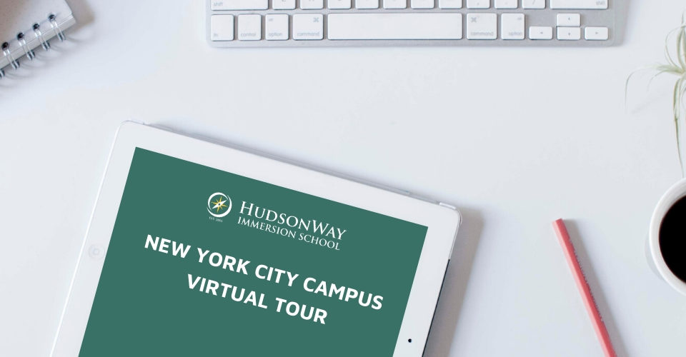 New York City Campus Virtual Tour | HudsonWay Immersion School