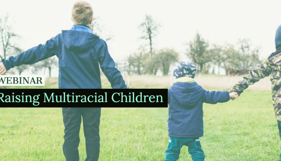 Raising multiracial children