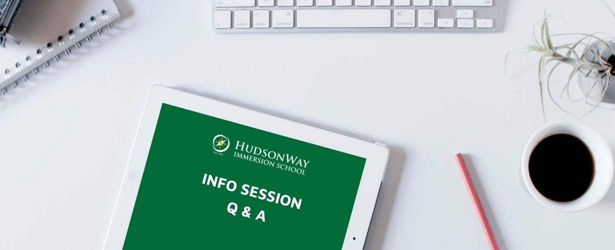 Info Session Q&A | HudsonWay Immersion School